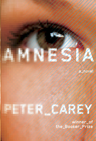 Amnesia by Peter Carey