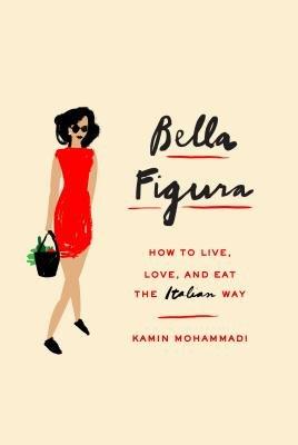 Bella Figura by Kamin Mohammadi