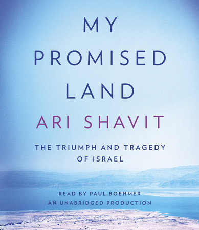 My Promised Land by Ari Shavit