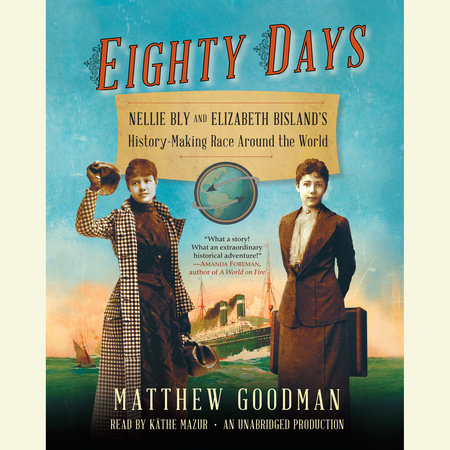 Eighty Days by Matthew Goodman