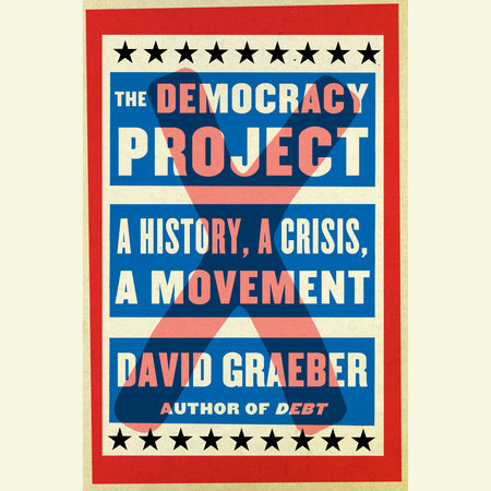 The Democracy Project by David Graeber