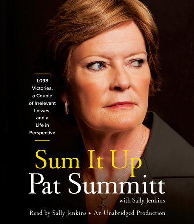 Sum It Up by Pat Head Summitt and Sally Jenkins