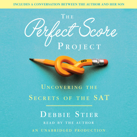 The Perfect Score Project by Debbie Stier