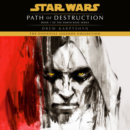 Path of Destruction: Star Wars (Darth Bane) by Drew Karpyshyn