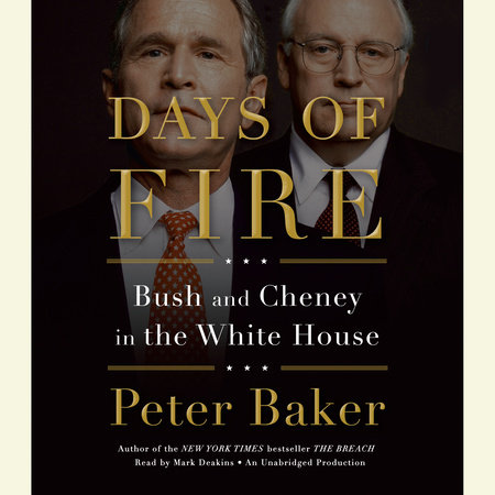 Days of Fire by Peter Baker