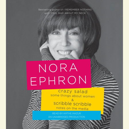 Crazy Salad and Scribble Scribble by Nora Ephron