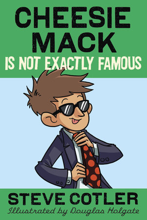 Cheesie Mack Is Not Exactly Famous by