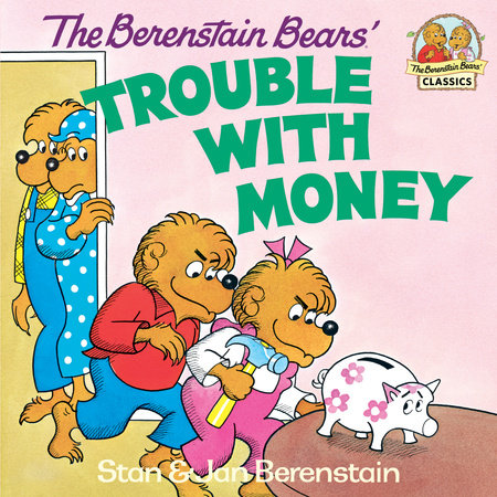 The Berenstain Bears' Trouble with Money by
