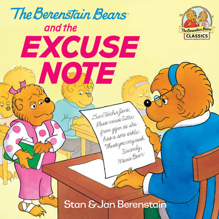 The Berenstain Bears and the Excuse Note