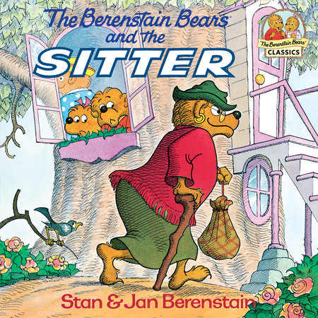 The Berenstain Bears and the Sitter by Stan Berenstain and Jan Berenstain