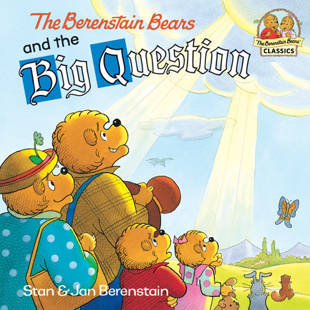 The Berenstain Bears and the Big Question by