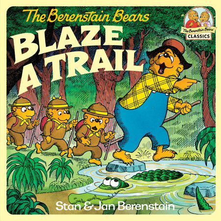 The Berenstain Bears Blaze a Trail