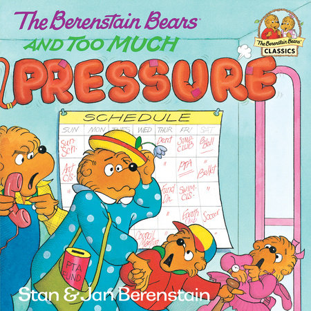 The Berenstain Bears and Too Much Pressure by Jan Berenstain and Stan Berenstain