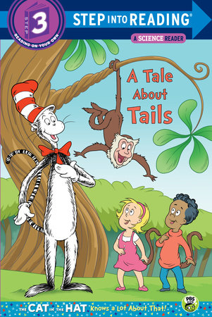 A Tale About Tails (Dr. Seuss/Cat in the Hat) by Tish Rabe