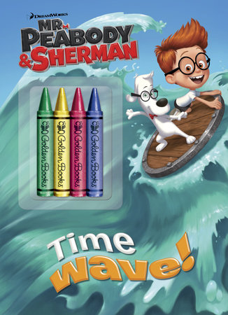 Time Wave! (Mr. Peabody & Sherman) by Golden Books
