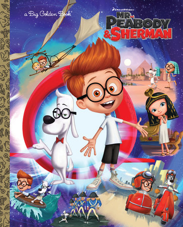 Mr. Peabody & Sherman Big Golden Book (Mr. Peabody & Sherman) by Erica David