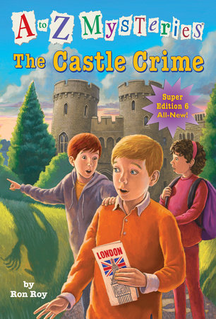 A to Z Mysteries Super Edition #6: The Castle Crime by