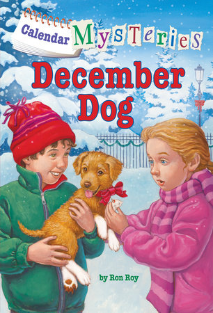 Calendar Mysteries #12: December Dog by Ronald Roy