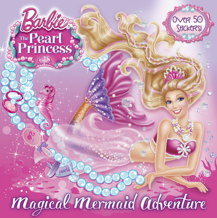 Magical Mermaid Adventure (Barbie: The Pearl Princess) by