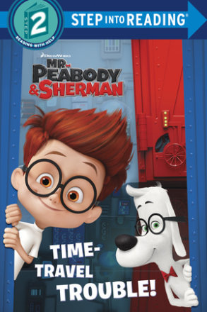 Time-travel Trouble! (mr. Peabody & Sherman) (ebk)