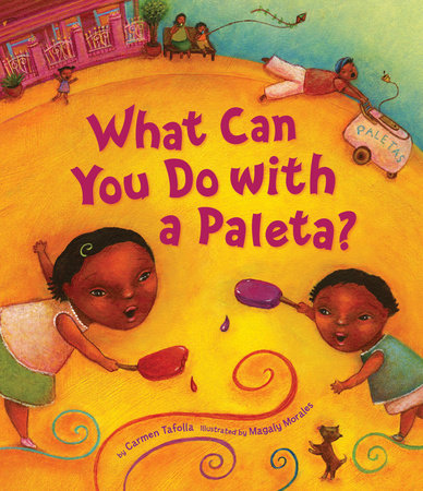 What Can You Do with a Paleta? by Carmen Tafolla
