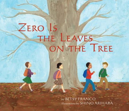 Zero Is The Leaves On The Tree by Betsy Franco