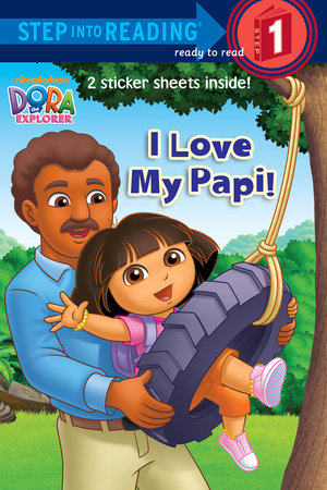 I Love My Papi! (Dora the Explorer) by