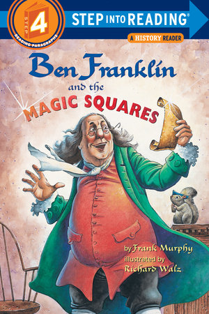 Ben Franklin and the Magic Squares by Frank Murphy