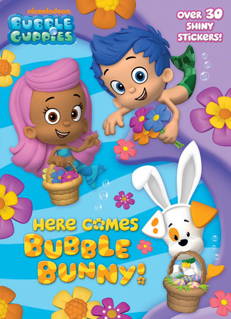 Here Comes Bubble Bunny! (Bubble Guppies) by