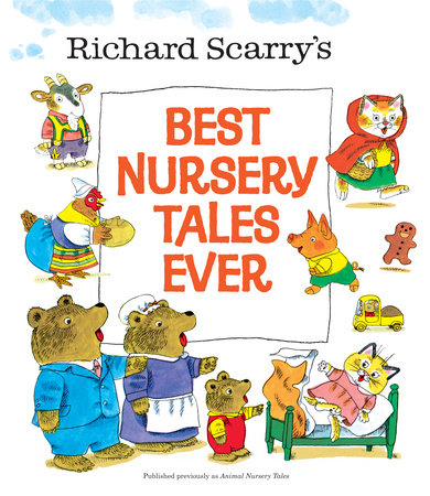 Richard Scarry's Best Nursery Tales Ever by