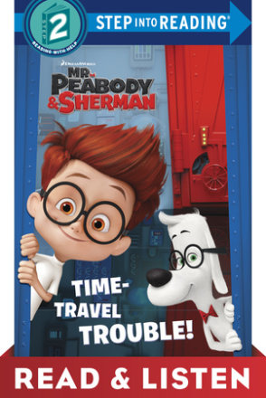 Time-travel Trouble! (mr. Peabody & Sherman): Read & Listen Edition (ebk)