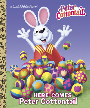 Here Comes Peter Cottontail Little Golden Book (Peter Cottontail) by Golden Books