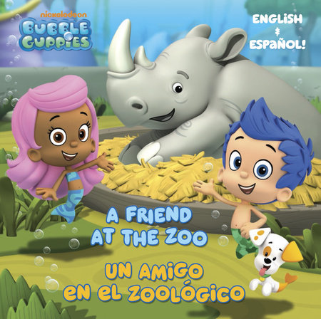 A Friend at the Zoo/Un amigo en el zoologico (Bubble Guppies) by Mary Tillworth
