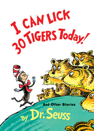 I Can Lick 30 Tigers Today! and Other Stories by Dr. Seuss