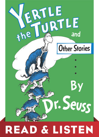 Yertle the Turtle and Other Stories: Read & Listen Edition by Dr. Seuss