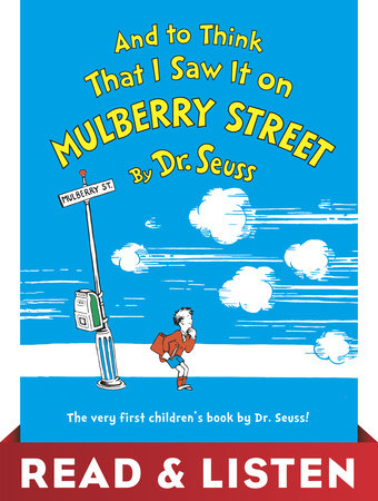 And to Think That I Saw It on Mulberry Street: Read & Listen Edition by