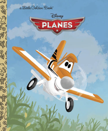 Disney Planes Little Golden Book (Disney Planes) by