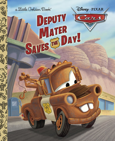 Deputy Mater Saves the Day! (Disney/Pixar Cars) by
