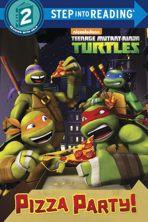 Pizza Party! (Teenage Mutant Ninja Turtles) by