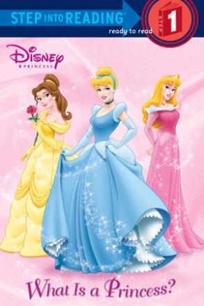 What Is A Princess? (disney Princess) (ebk)