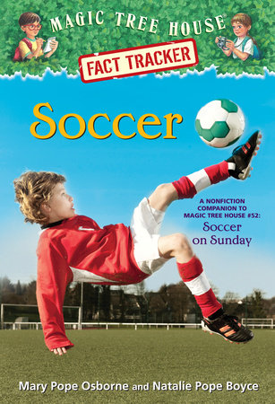 Magic Tree House Fact Tracker #29: Soccer by