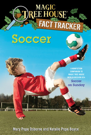 Magic Tree House Fact Tracker #29: Soccer by Mary Pope Osborne and Natalie Pope Boyce