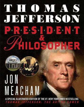 Thomas Jefferson: President and Philosopher by Jon Meacham
