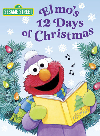 Elmo's 12 Days of Christmas (Sesame Street) by Sarah Albee