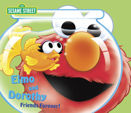 Elmo and Dorothy: Friends Forever! (Sesame Street) by