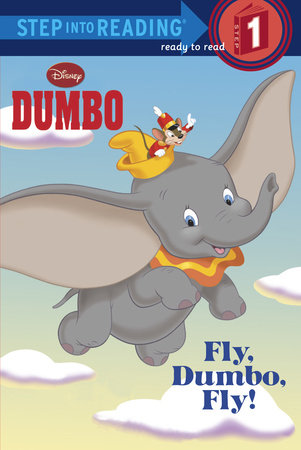 Fly, Dumbo, Fly! (disney Dumbo) (ebk)