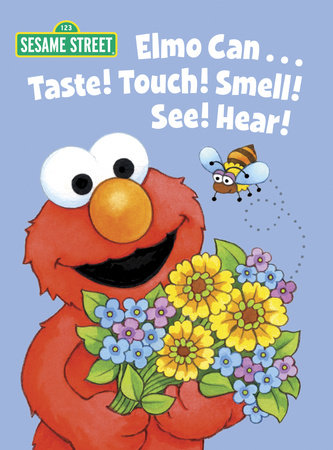 Elmo Can... Taste! Touch! Smell! See! Hear! (Sesame Street) by Michaela Muntean