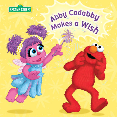 Abby Cadabby Makes a Wish (Sesame Street) by Naomi Kleinberg