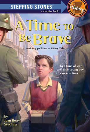 A Time to Be Brave by Joan Betty Stuchner