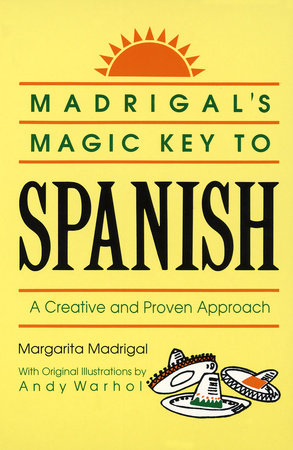 Madrigals Magic Key to Spanish by Margarita Madrigal